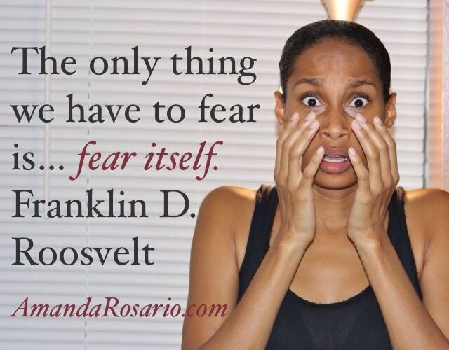 Fear is Not Really the Enemy